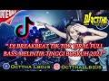 DJ TIK TOK VIRAL TERBARU !!! DJ BREAKBEAT REMIX FULL BASS 2021 MELINTIR TINGGI BOSKUH Feat DJ HARWIN