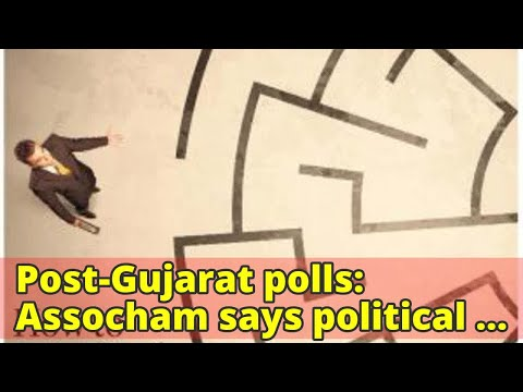 Post-Gujarat polls: Assocham says political factors to weigh more on economy Get more of your favour