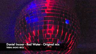 Daniel Incoar - Red Water - Original Mix (Tribal Radio Recs)