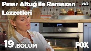 Pınar Altuğ ile Ramazan Lezzetleri 19. Bölüm