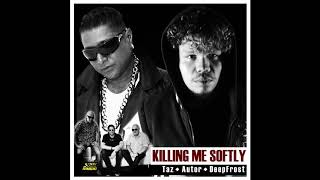 TAZ & AUTOR - KILLING ME SOFTLY FT. DEEPFROST (Teaser Video)