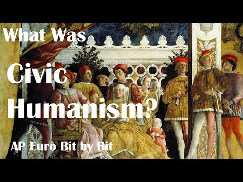 What Was Civic Humanism? AP Euro Bit by Bit #4