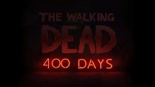 Прохождение The Walking Dead [DLC: 400 days]