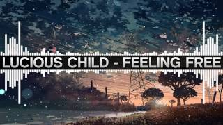 Lucious Child - Feeling Free