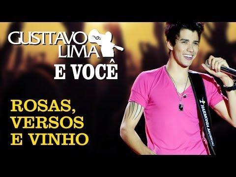 Gusttavo Lima - Rosas Versos e Vinhos - [DVD Gusttavo Lima e Você] (Clipe Oficial)