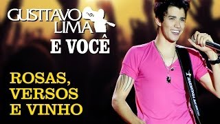 Watch Gusttavo Lima Rosas Versos E Vinho video