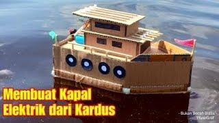 Cara Membuat Mainan Kapal-kapalan Elektrik Dari Kardus | Prakarya Anak Sekolah