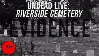 Strange Town: Undead Live - Riverside Cemetery Evidence