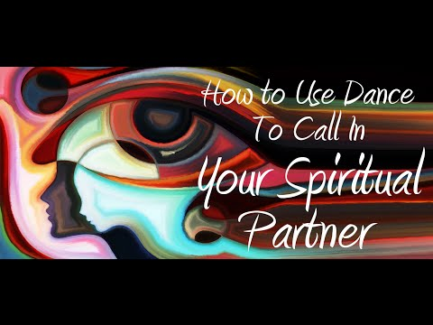 How to Use Dance to Call in Your Spiritual Partner