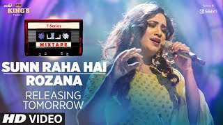 T Series Mixtape : Sunn Raha Hai/Rozana Teaser | Shreya Ghoshal | Full Releasing► Tomorrow