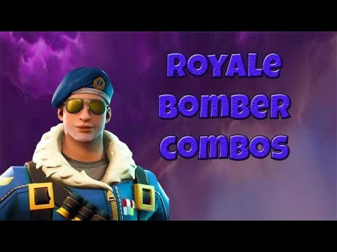 Fortnite Royale Bomber Combos