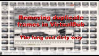 Removing duplicate frames in VirtualDub