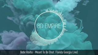 Bebe Rexha - (Meant To Be) -(8D