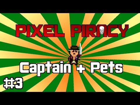 Pixel Piracy Captain & Pets Challenge #3