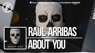 DNZ301 // RAUL ARRIBAS - ABOUT YOU (Official Video DNZ RECORDS)