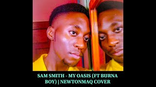 Baixar Sam Smith   My Oasis (Ft Burna Boy) | NewtonMaQ Cover