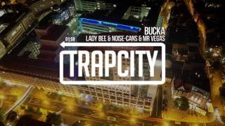 Lady Bee & Noise Cans - Bucka (ft. Mr Vegas)