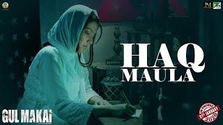 Gul Makai: Haq Maula Song | Piyush Mishra &  H.E. Amjad Khan