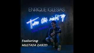 "Enrique Iglesias feat Mustafa Zahid ""Turn the Night Up"""