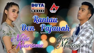 Download Lagu Nella Kharisma Ft. Gerry Mahesa - Rantau Den Pajauah [OFFICIAL] mp3