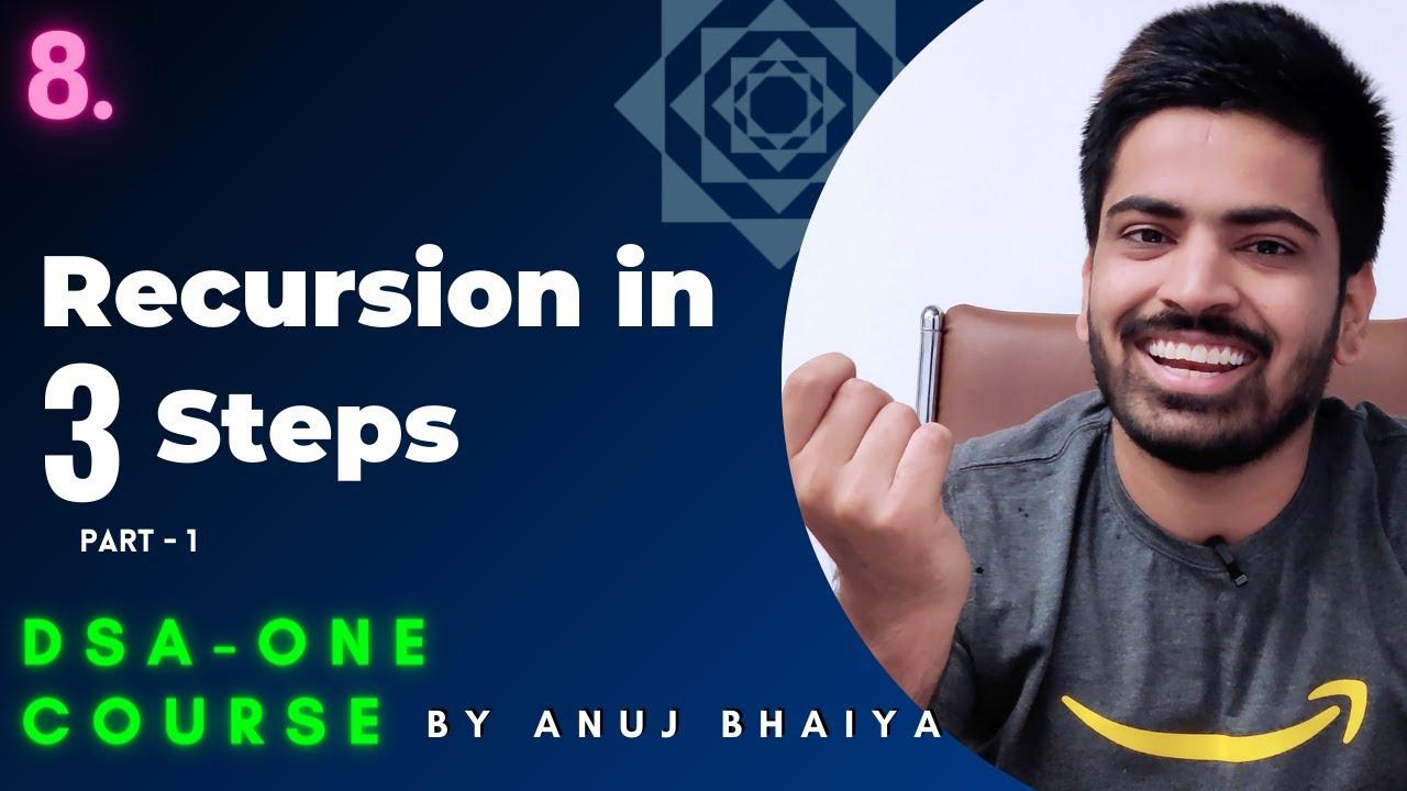 Recursion in 3 steps | Recursion Algorithms Basics - Part 1 | DSA-One Course #8