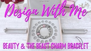 Design with Me | Beauty & the Beast Charm Bracelet | Pandora and OHM Beads