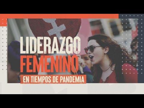 El liderazgo femenino en tiempos de pandemia - #ReportajesT13