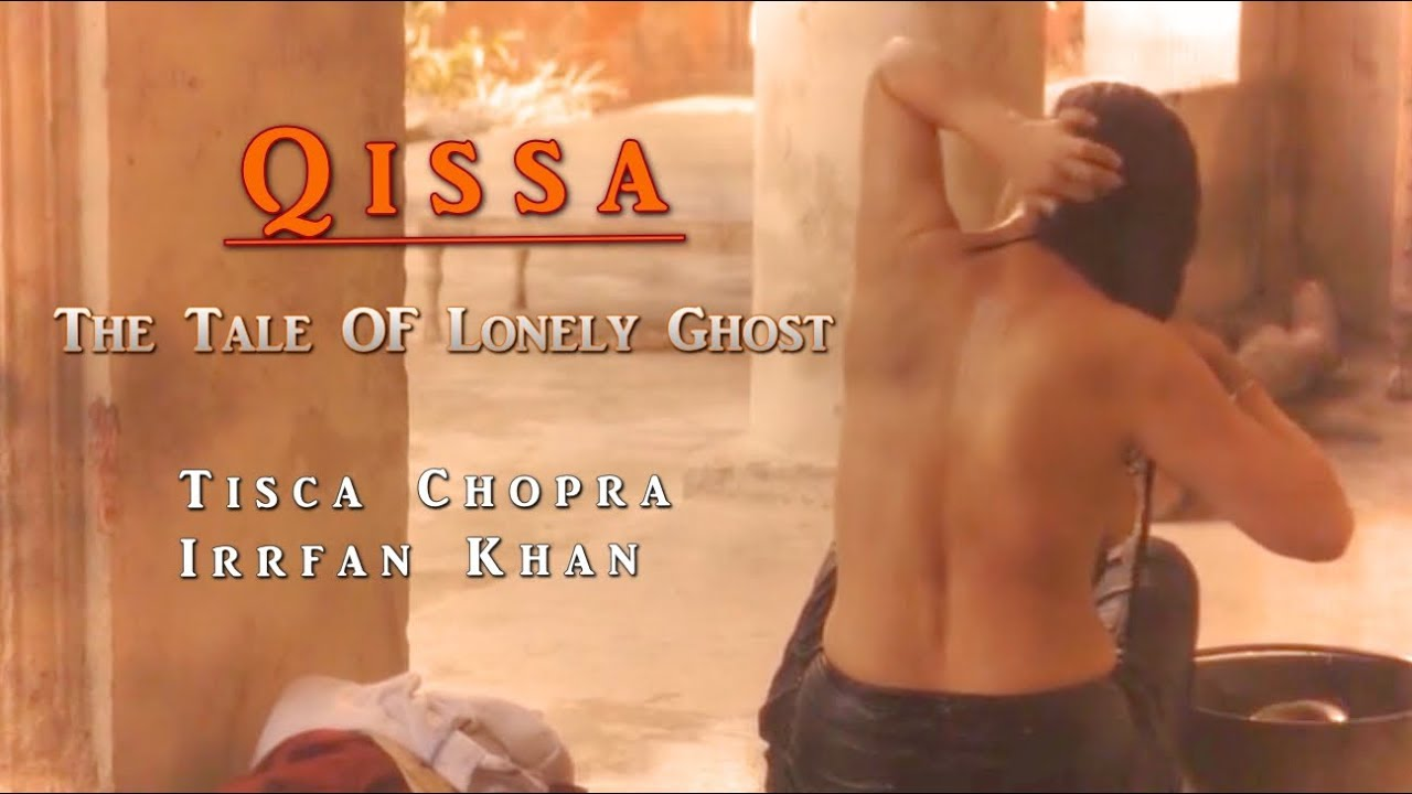 Download Qissa - The Tale of a Lonely Ghost | Tisca Chopra | Irrfan Khan |