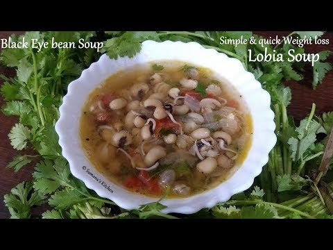 My Signature Recipe - Black Eyed Peas / Lobia Soup - Lose 5 Kgs In 15 Days