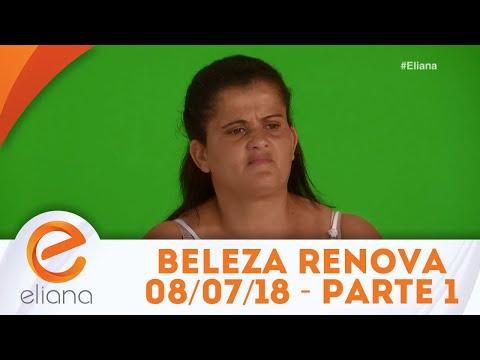 Beleza Renovada - Parte 1 | Programa Eliana (08/07/18)