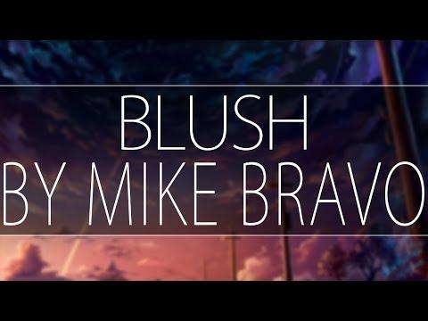 Mike Bravo - Blush - [Melodic House]