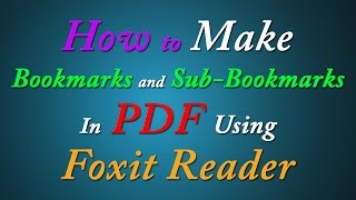 How to Make Bookmarks and Sub-Bookmarks In PDF Using Foxit Reader for Free | Simple Stuffs