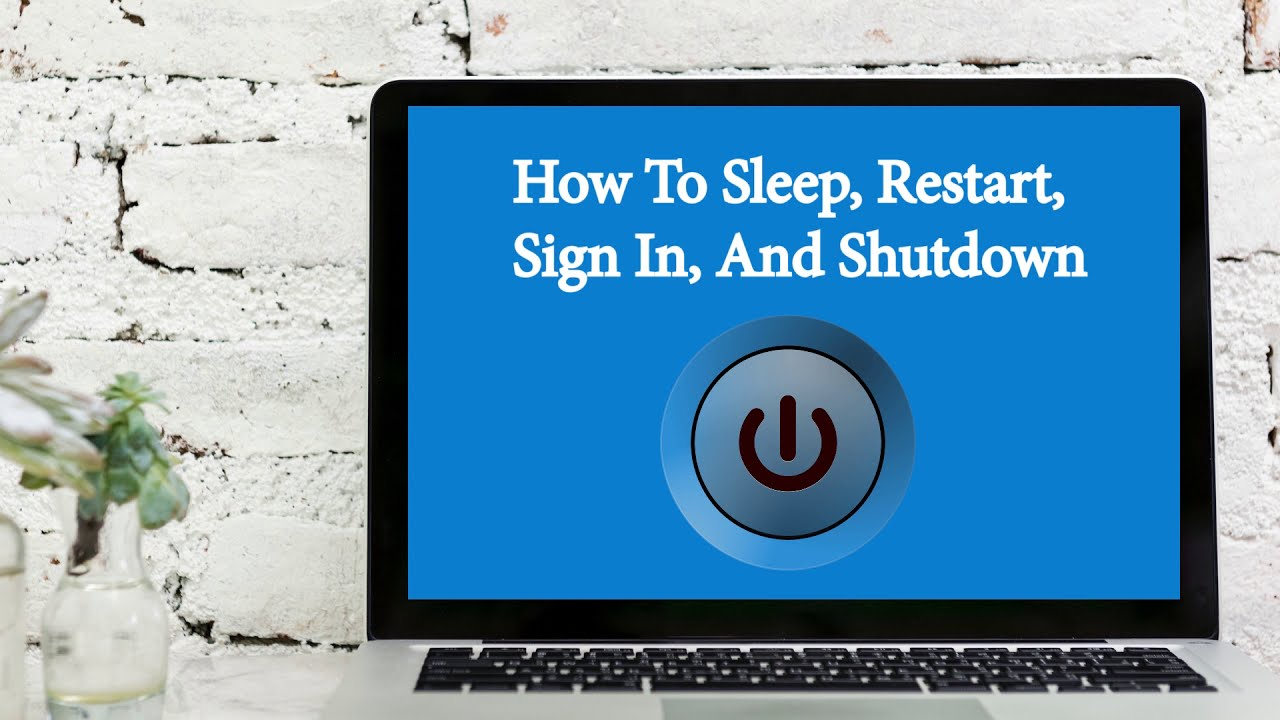 How To Use Windows 10 Sleep mode, Shutdown, Sign In, And Restart