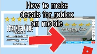 How To Make Decals On Roblox (mobile) (bloxburg)