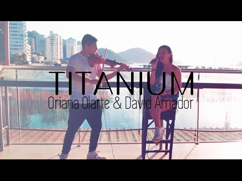 Titanium - David Guetta ft. Sia (Cover By Oriana Olarte & David Amador)