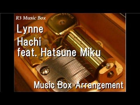Lynne/Hachi feat. Hatsune Miku [Music Box]