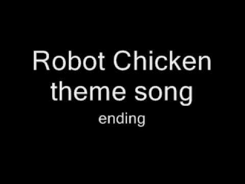 Robot Chicken ending theme song