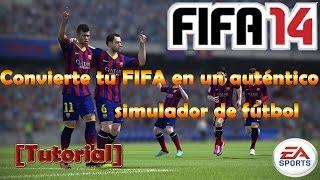 [FIFA 14 - PC] Convierte tu FIFA en un auténtico simulador de fútbol. Tutorial
