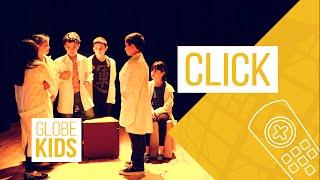 GLOBE Kids - Peça CLICK (2015/1)