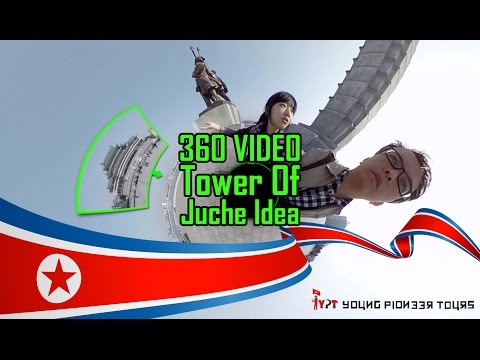 360 Video - Tower Of Juche Idea