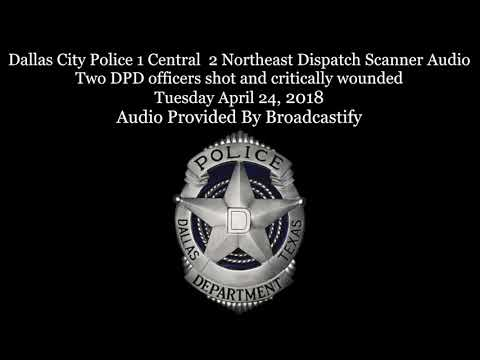 Dallas City Police  Dispatch Scanner Audio Two DPD officers shot and critically wounded