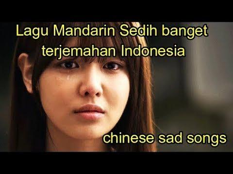 Lagu Mandarin Sedih banget terjemahan Indonesia(chinese sad songs)