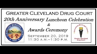 Greater Cleveland Drug Court 20th Anniversary Luncheon Keynote Address