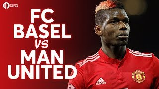 Should Pogba Start? Basel vs Manchester United Champions League Preview!