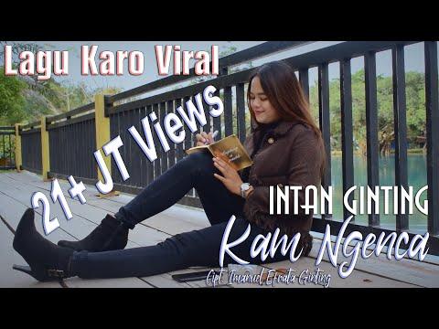 "LAGU KARO TERBARU 2019 INTAN BR GINTING ""KAM NGENCA"""