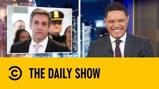 Michael Cohen Is Ready To Take Down Donald Trump | The Daily Show with Trevor Noah