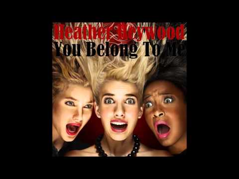 Heather Heywood - You Belong to Me (from Scream Queens)