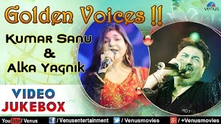 Golden Voice -  Kumar Sanu & Alka Yagnik : Best Hindi Songs || Video Jukebox