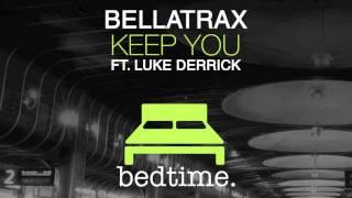 Bellatrax - Keep You feat Luke Derrick