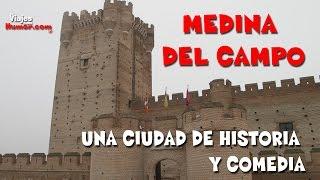 Medina del Campo: ciudad de Historia y comedia